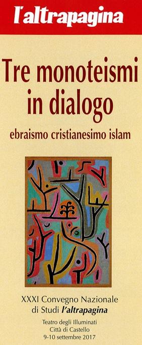 """XXXI Convegno Nazionale di Studi """"l'altrapagina"""" – Tre monoteismi in dialogo"""